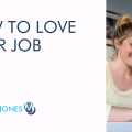 How To Love Your Job Title Image