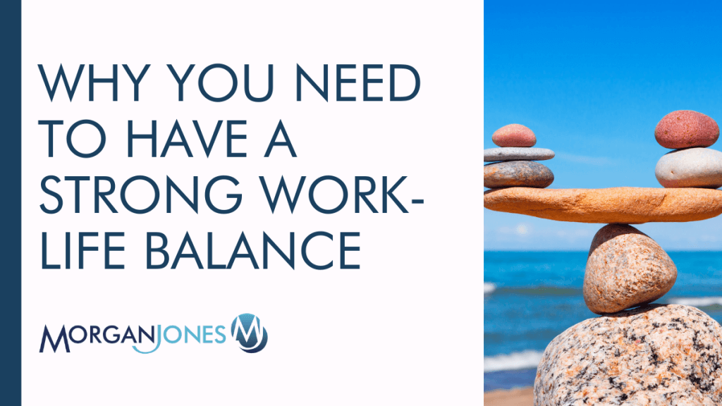 Why You Need To Have A Strong Work-Life Balance Title Image